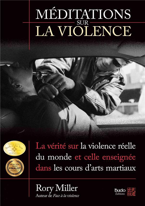 MEDITATIONS SUR LA VIOLENCE - LA VERITE SUR LA VIOLENCE REELLE DU MONDE ET CELLE ENSEIGNEE DANS LES