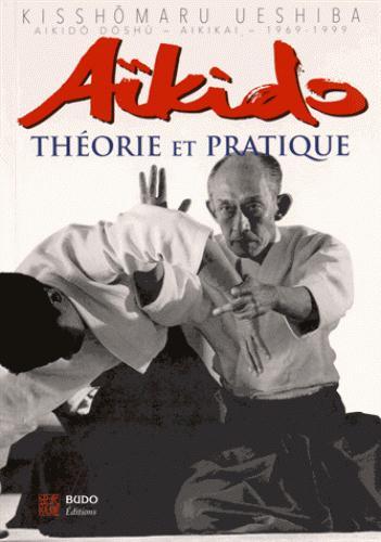 AIKIDO : THEORIE ET PRATIQUE