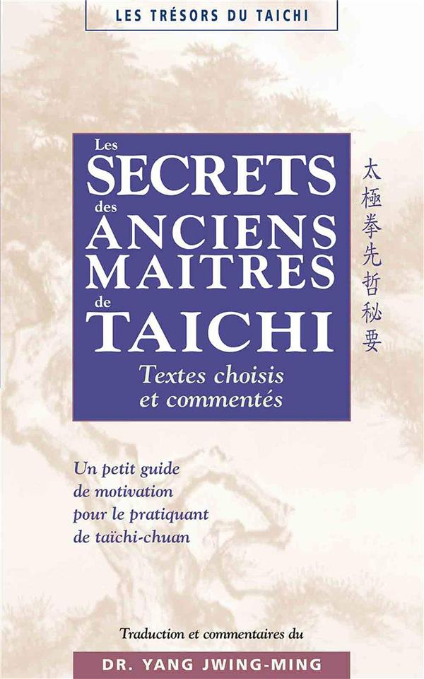 LES SECRETS DES ANCIENS MAITRES DE TAICHI