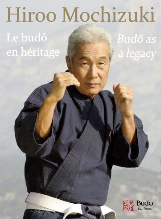 HIROO MOCHIZUKI LE BUDO EN HERITAGE