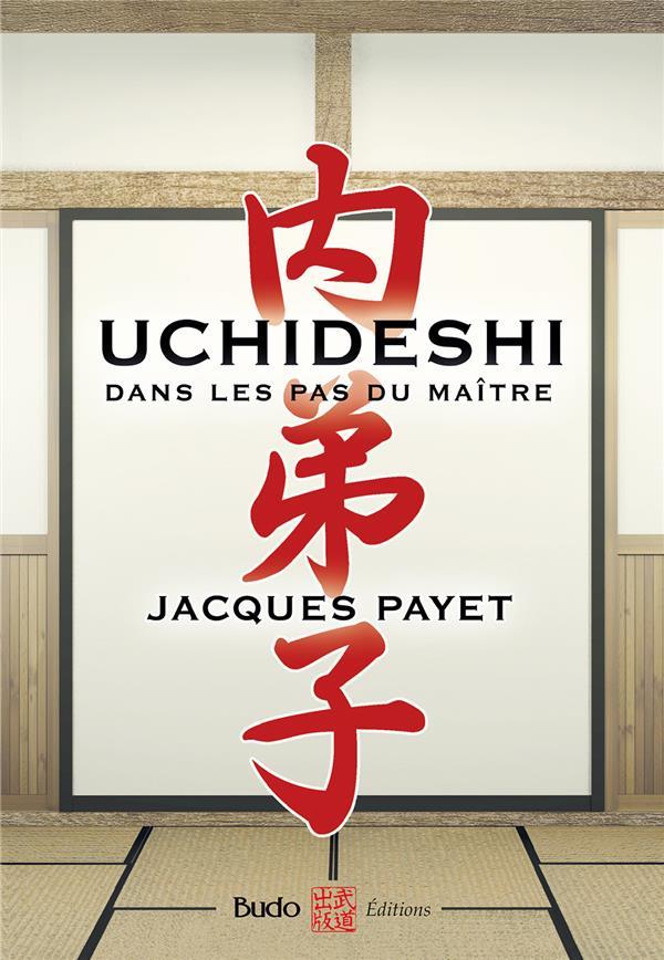 UCHIDESHI - DANS LES PAS DU MAITRE