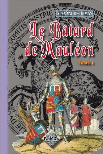 LE BATARD DE MAULEON (TOME 1)