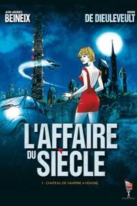 L AFFAIRE DU SIECLE T1 CHATEAU DE VAMPIRE A VENDRE