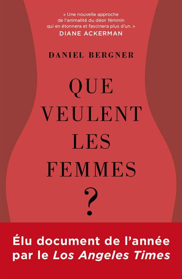 QUE VEULENT LES FEMMES ? LES NOUVELLES DECOUVERTES SUR LE DESIR FEMININ