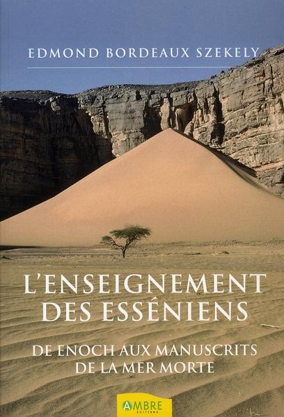 L'ENSEIGNEMENT DES ESSENIENS - DE ENOCH AUX MANUSCRITS DE LA MER MORTE