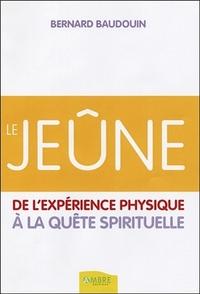 LE JEUNE - DE L'EXPERIENCE PHYSIQUE A LA QUETE SPIRITUELLE