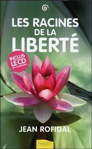 LES RACINES DE LA LIBERTE - LIVRE + CD