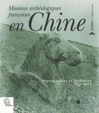 MISSIONS ARCHEOLOGIQUES FRANCAISES EN CHINE. PHOTOGRAPHIES ET ITINERAIRES 1907-1