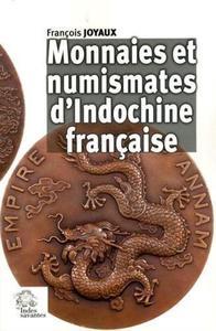 MONNAIES ET NUMISMATES D'INDOCHINE FRANCAISE