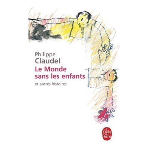 LE MONDE SANS LES ENFANTS ET AUTRES HISTOIRES