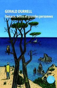 TRILOGIE DE CORFOU II - OISEAUX, BETES ET GRANDES PERSONNES