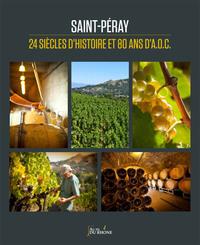 SAINT-PERAY, 24 SIECLES D'HISTOIRE ET 80 ANS D'AOC