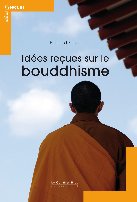 IDEES RECUES SUR LE BOUDDHISME