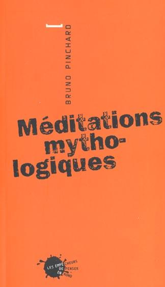 MEDITATIONS MYTHOLOGIQUES