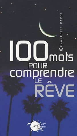 100 MOTS POUR COMPRENDRE LE REVE