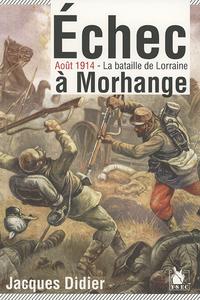 ECHEC A MORHANGE AOUT 1914, LA BATAILLE DE LORRAINE
