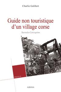 GUIDE NON TOURISTIQUE D UN VILLAGE CORSE : SARROLA-CARCOPINO