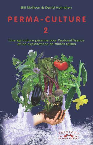 PERMACULTURE TOME 2