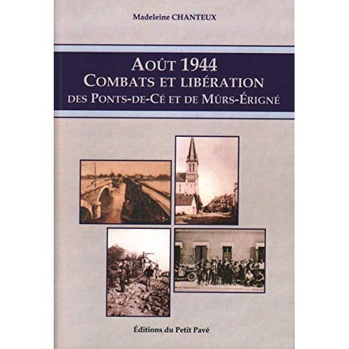 AOUT 1944 - COMBATS ET LIBERATION DES PONTS-DE-CE ET DE MURS ERIGNE