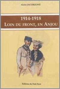 1914-1918 LOIN DU FRONT, EN ANJOU