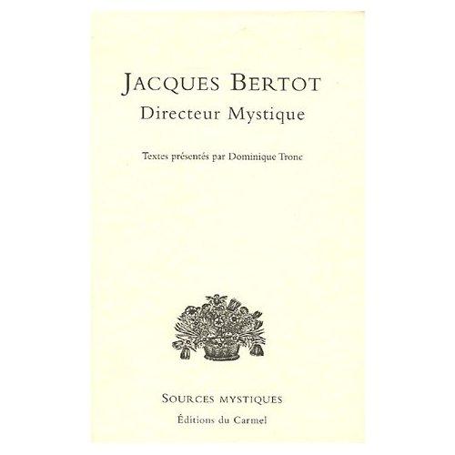 JACQUES BERTOT DIRECTEUR MYSTIQUE