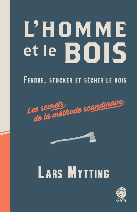 L'HOMME ET LE BOIS - FENDRE, STOCKER ET SECHER LE BOIS