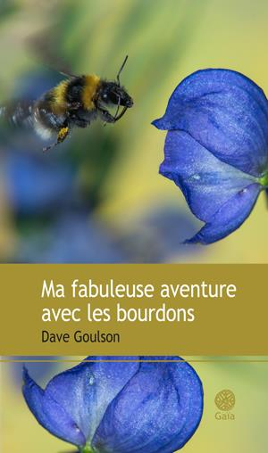 MA FABULEUSE AVENTURE AVEC LES BOURDONS