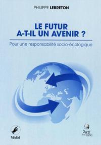 LE FUTUR A-T-IL UN AVENIR ? POUR UNE RESPONSABILITE SOCIO-ECOLOGIQUE