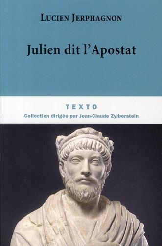 JULIEN DIT L'APOSTAT HISTOIRE NATURELLE D'UNE FAMILLE SOUS LE BAS-EMPIRE