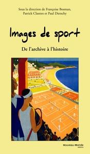 IMAGES DE SPORT - DE L'ARCHIVE A L'HISTOIRE