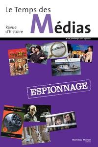 LE TEMPS DES MEDIAS N  16 - ESPIONNAGE