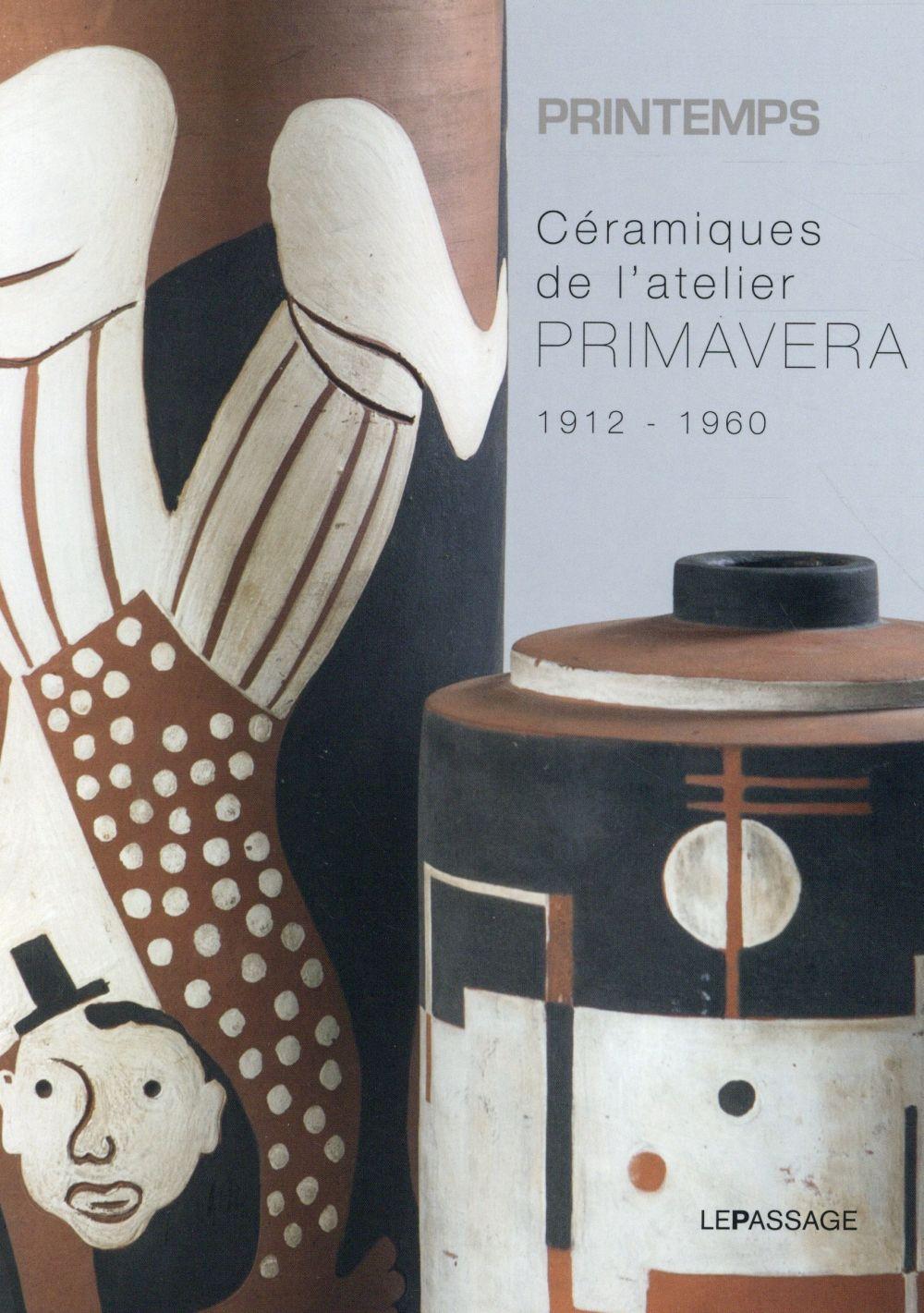 CERAMIQUES DE L'ATELIER PRIMAVERA, 1912-1960