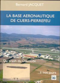 LA BASE AERONAUTIQUE DE CUERS PIERREFEU - DU CRASH DU DIXMUDE A NOS JOURS