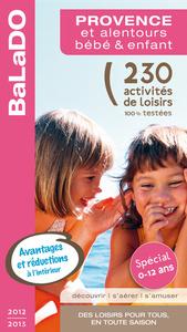 GUIDE BALADO BEBE ET ENFANT PROVENCE ET ALENTOURS 2012-2013