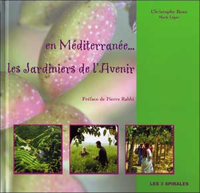 EN MEDITERRANEE : LES JARDINIERS DE L'AVENIR