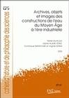 CAHIERS D'HISTOIRE ET DE PHILOSOPHIE DES SCIENCES, N  51. ARCHIVES, O BJETS ET IMAGES DES CONSTRUCTI
