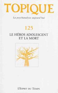 TOPIQUE LE HEROS ADOLESCENT ET LA MORT - N  125