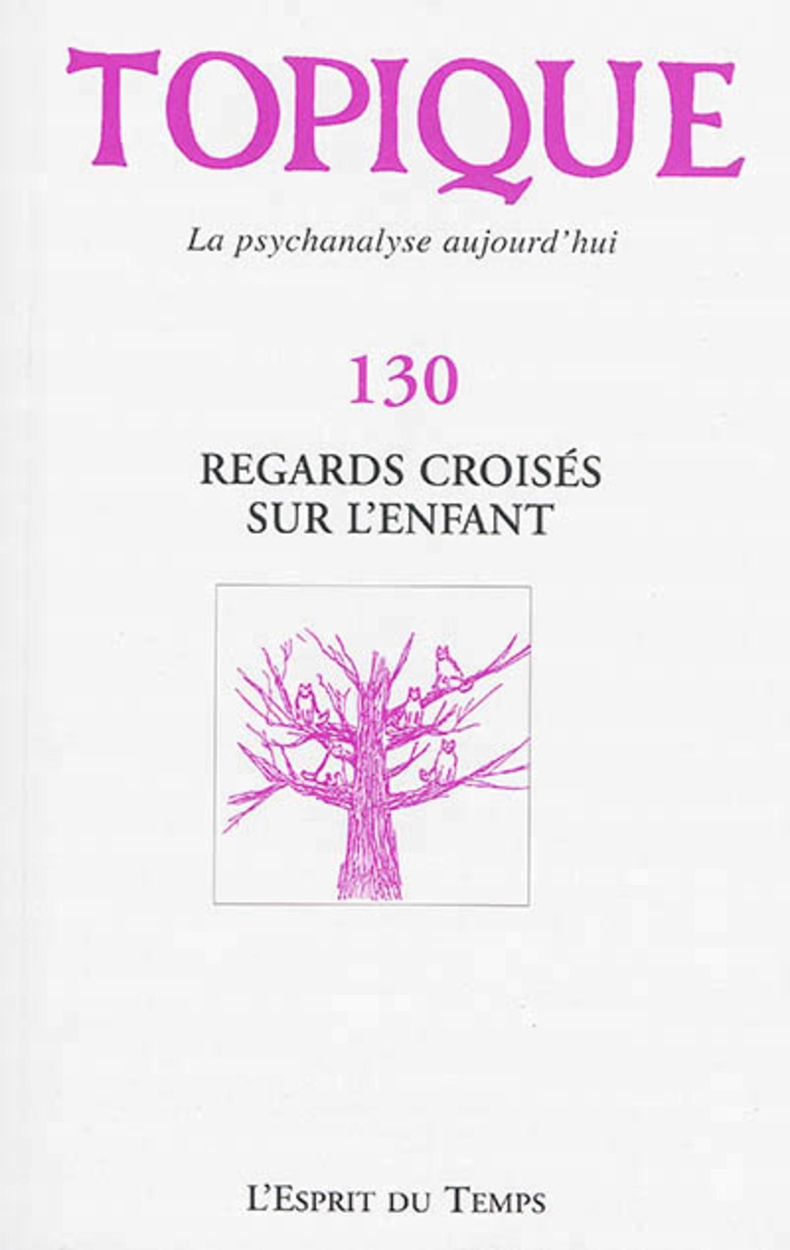 TOPIQUE REGARDS CROISES SUR L'ENFANT -  N 130