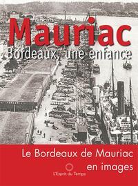 BORDEAUX. VERSION ILLUSTREE DU TEXTE DE FRANCOIS MAURIAC CONSACRE A BORDEAUX