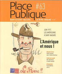 PLACE PUBLIQUE #63 L AMERIQUE ET NOUS - CENTENAIRE DU DEBARQUEMENT DES AMERICAINS A SAINT-NAZAIRE EN
