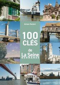 100 CLES DE LA SEINE (DE GIVERNY A L'ESTUAIRE)