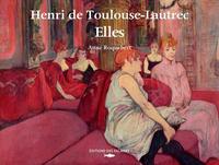 HENRI DE TOULOUSE-LAUTREC. ELLES