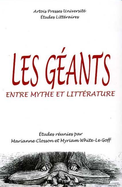 GEANTS ENTRE MYTHE ET LITTERATURE