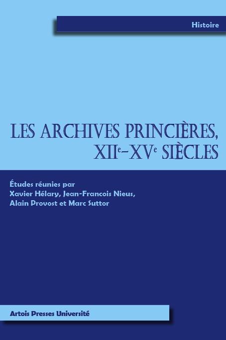 ARCHIVES PRINCIERES XIIE XVE SIECLES