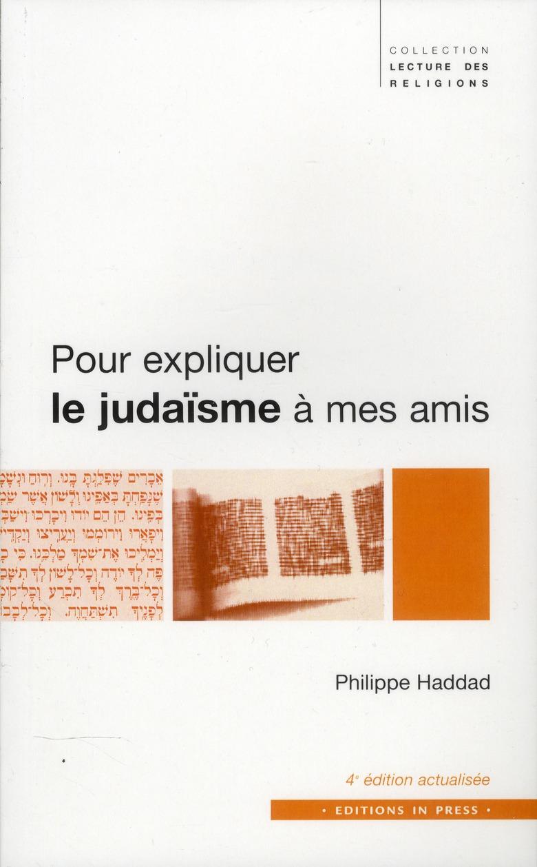 POUR EXPLIQUER LE JUDAISME A MES AMIS