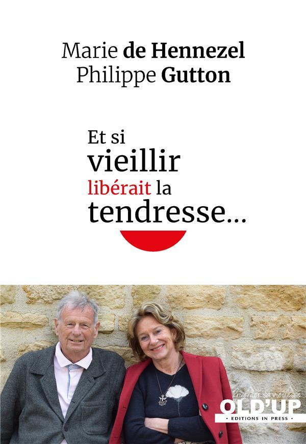 ET SI VIEILLIR LIBERAIT LA TENDRESSE...