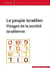 LE PEUPLE ISRAELIEN - VISAGES DE LA SOCIETE ISRAELIENNE