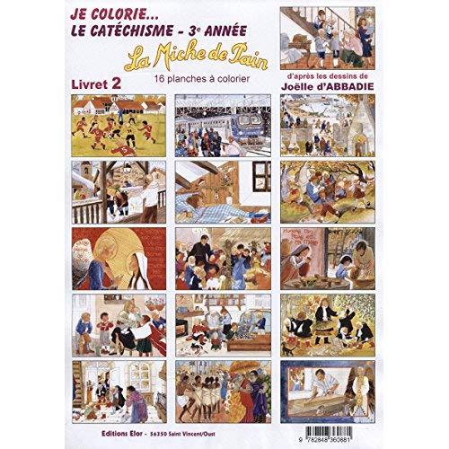 3EME ANNEE LIVRET 2  JE COLORIE LE CATECHISME MDP