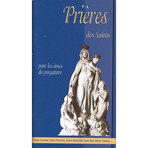 PRIERES DES SAINTS POUR LES AMES DU PURGATOIRE