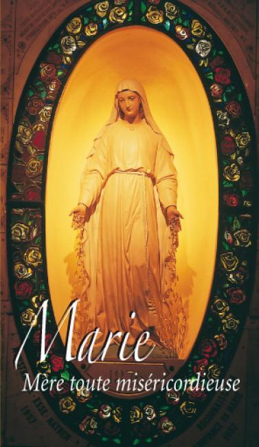 MARIE, MERE TOUTE MISERICORDIEUSE